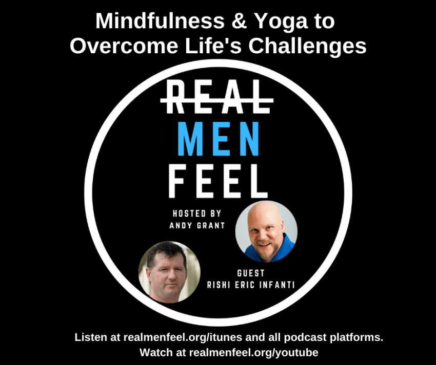 Mindfulness & Yoga to Overcome Life's Challenges with Rishi Eric Infanti