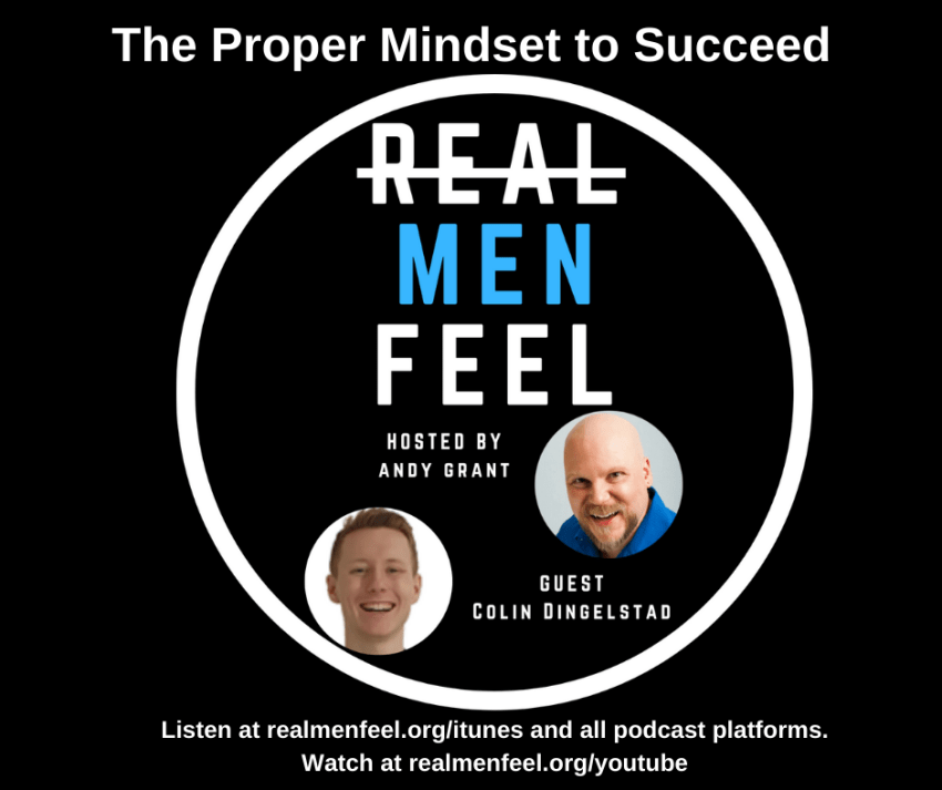 The Proper Mindset to Succeed with guest, Colin Dinglestad