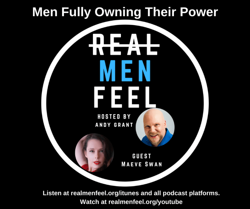 Men Fully Owning Their Power with guest, Maeve Swan.