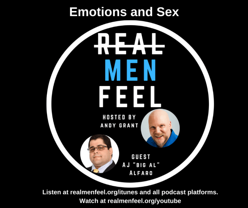 Real Men Feel: Emotions and Sex