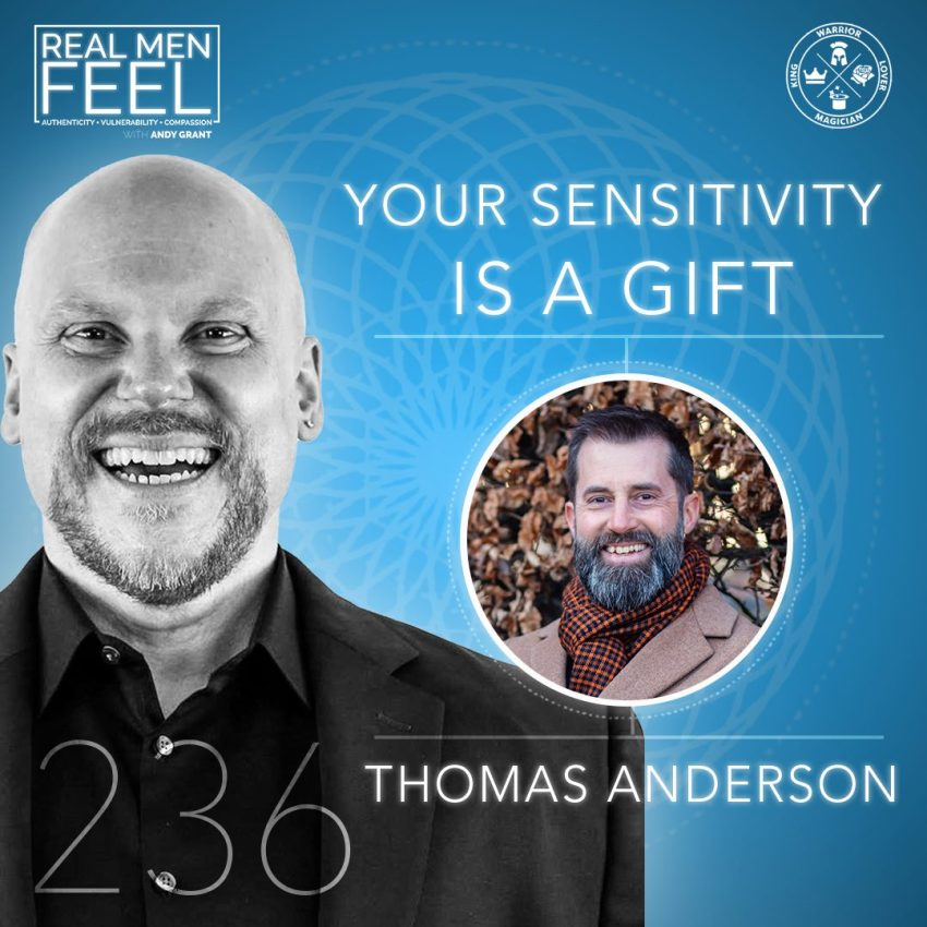 real men feel vulnerability thomas anderson you sensitivity is a gift