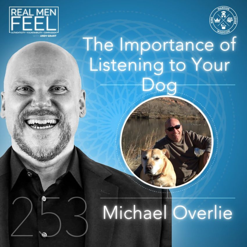 Michael Overlie The Importance of Listening to Your Dog