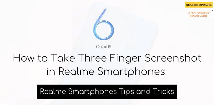 How to Take Three Finger Screenshot in Realme Smartphones | RealmeUpdates.Net