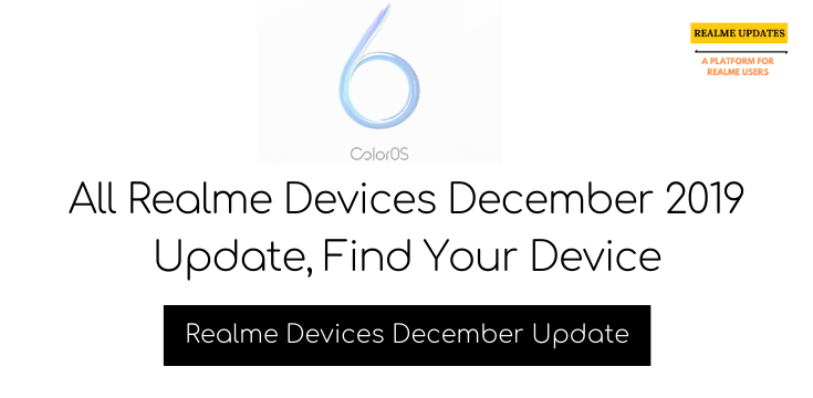 All Realme Devices December 2019 Update, Find Your Device - Realme Updates