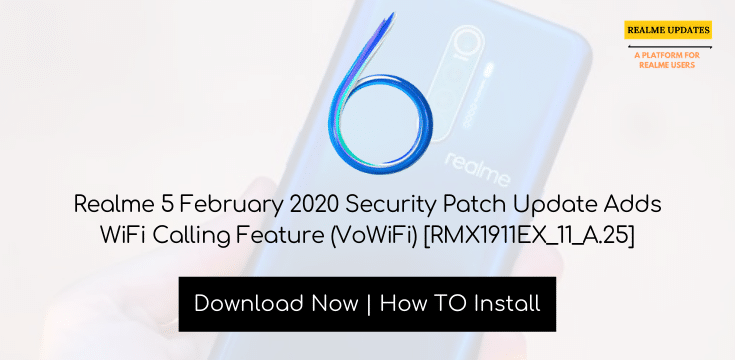 Realme 5 February 2020 Security Patch Update Adds WiFi Calling Feature (VoWiFi) [RMX1992EX_11.A.19] - Realme Updates
