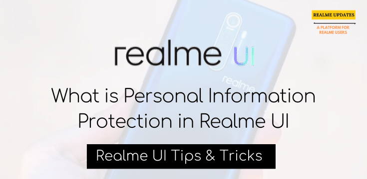 What is Personal Information Protection in Realme UI - Realme Updates