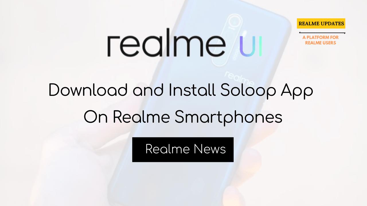 Download Soloop App On Realme Smartphones - Realme Updates
