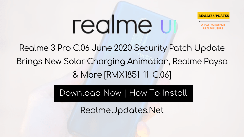 Realme 3 Pro C.06 June 2020 Security Patch Update Brings New Solar Charging Animation, Realme Paysa & More [RMX1851_11_C.06] - Realme Updates
