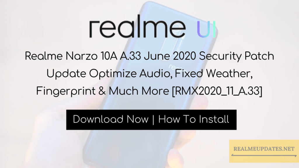 Realme Narzo 10A A.33 June 2020 Security Patch Update Optimize Audio, Fixed Weather, Fingerprint & Much More [RMX2020_11_A.33] - Realme Updates