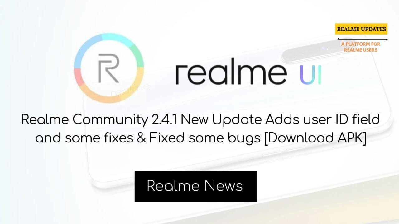 Download Latest Realme Community APK V2.4.1 Brings New Optimized Payment Experience & Fixed Some Bugs [Download APK] - Realme Updates