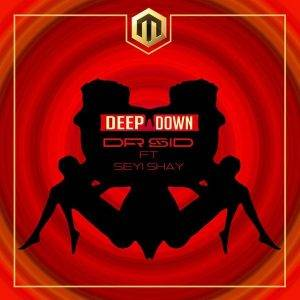 "Dr-Sid-Deep-Down-Artwork-300x300 download music ""Deep down by DR SID ft. Seyi shay."