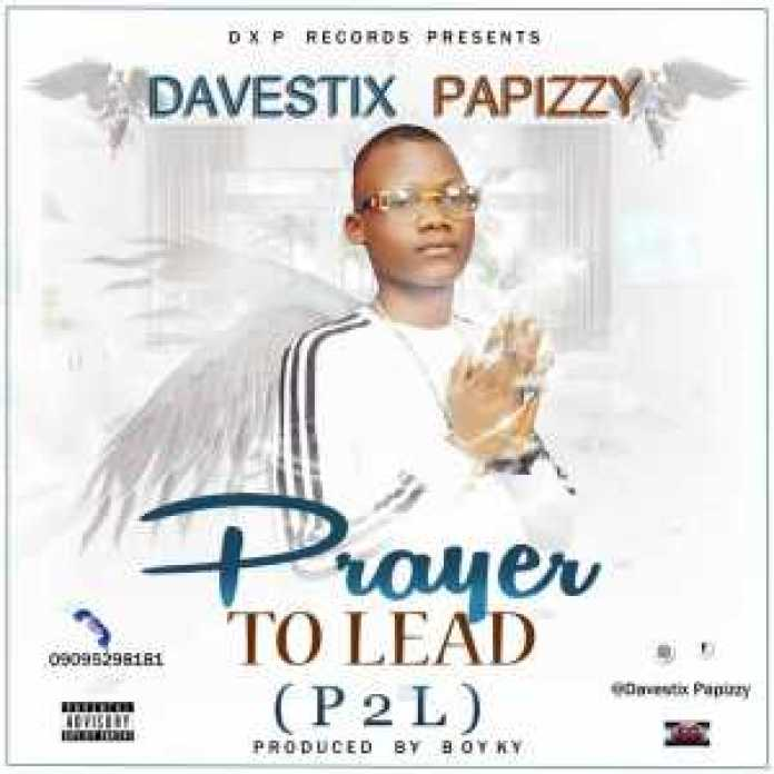 , Download music-Prayer To Lead by Davestix Papizzy, REAL MONEY STUDIO