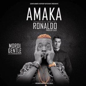 , Music-Cristiano Ronaldo (Amaka) by MORDI GENTLE, REAL MONEY STUDIO