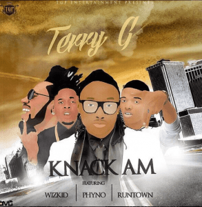 """, Download music """"knack am"""" by TERRY G ft. WIZKID, PHYNO x RUNTOWN, REAL MONEY STUDIO"""