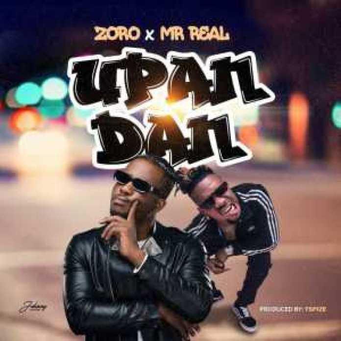 ", New music ""upandan"" by Zoro ft Mr Real, REAL MONEY STUDIO"