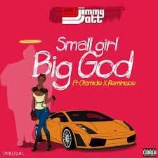 , MUSIC-DJ Jimmy Jatt in Small Girl Big God feat Olamide x Reminisce, REAL MONEY STUDIO
