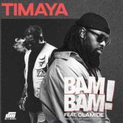 bam bam by TIMAYA ft. OLAMIDE, music – bam bam by TIMAYA ft. OLAMIDE (video & audio), REAL MONEY STUDIO