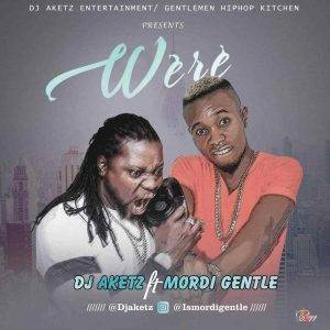 IMG-20181221-WA0027-300x300 MUSIC: Were by MORDI GENTLE x DJ AKETZ (lyrics & instrumental)