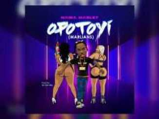 Music - Opotoyi by Naira Marley (Marlians)