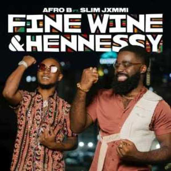 , Music  – Afro B ft. Slim Jxmmi – Fine Wine & Hennessy, REAL MONEY STUDIO