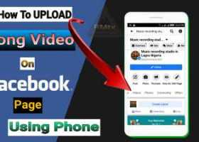 how to upload long video on Facebook page using phone.