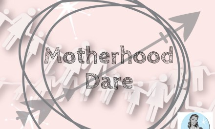Why I won't be doing the Motherhood Dare!