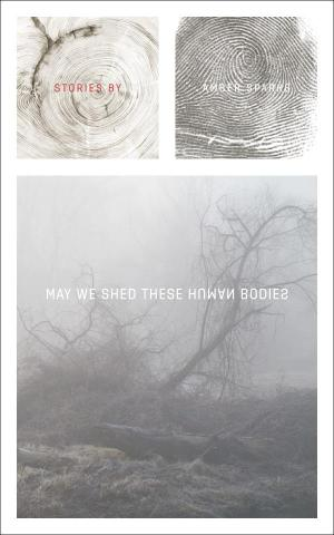 May We Shed These Human Bodies by Amber Sparks, unused design option