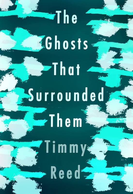 The Ghosts That Surrounded Them - Timmy Reed