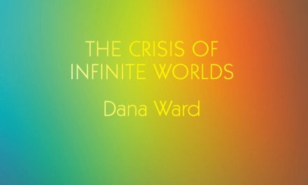 """The Crisis of Infinite Wards: an Open Letter to Dana Ward on the Occasion of the Second Printing of """"The Crisis of Infinite Worlds"""""""