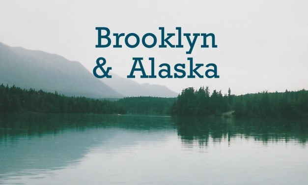 Brooklyn & Alaska