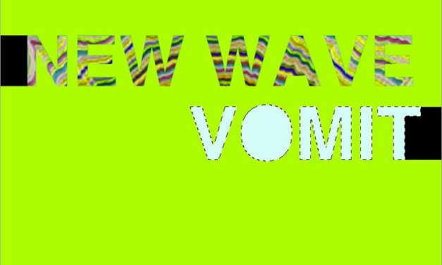Digesting New Wave Vomit