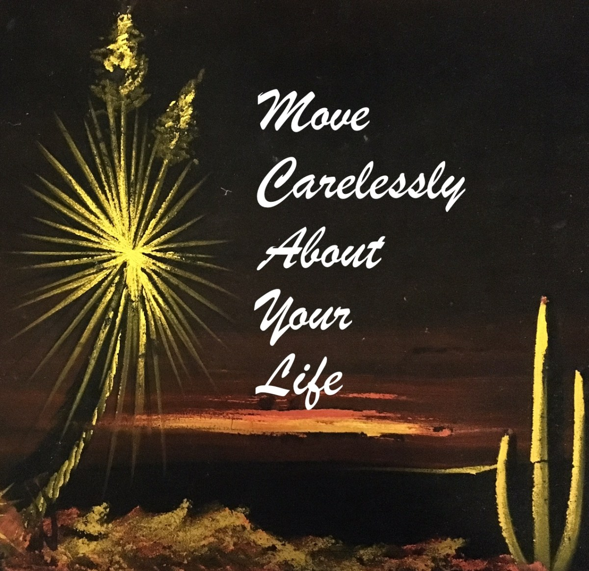 Move Carelessly About Your Life | Real Pants