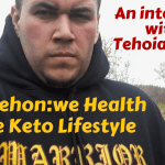 Onkwehon:we Health and the Keto Lifestyle: an interview with Tehoia Tathe