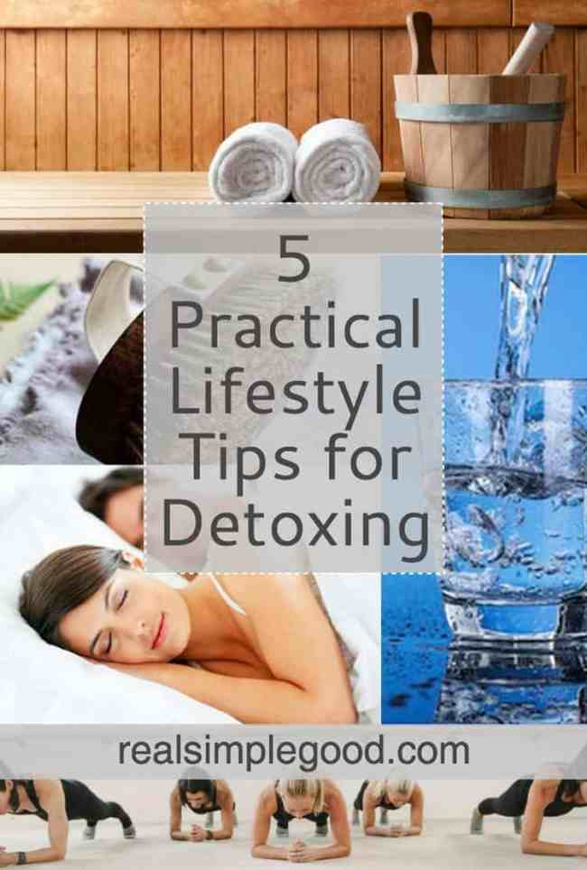 Toxins are everywhere - the air we breathe, water we drink, products we use and foods we eat. Learn about 5 practical lifestyle tips for detoxing. | realsimplegood.com