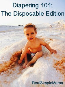 Diapering 101: Disposables - RealSimpleMama