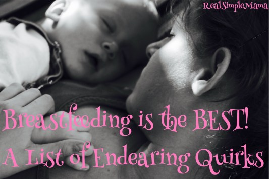 title image for real simple mama article called breastfeeding is the best! a list of endearing quirks