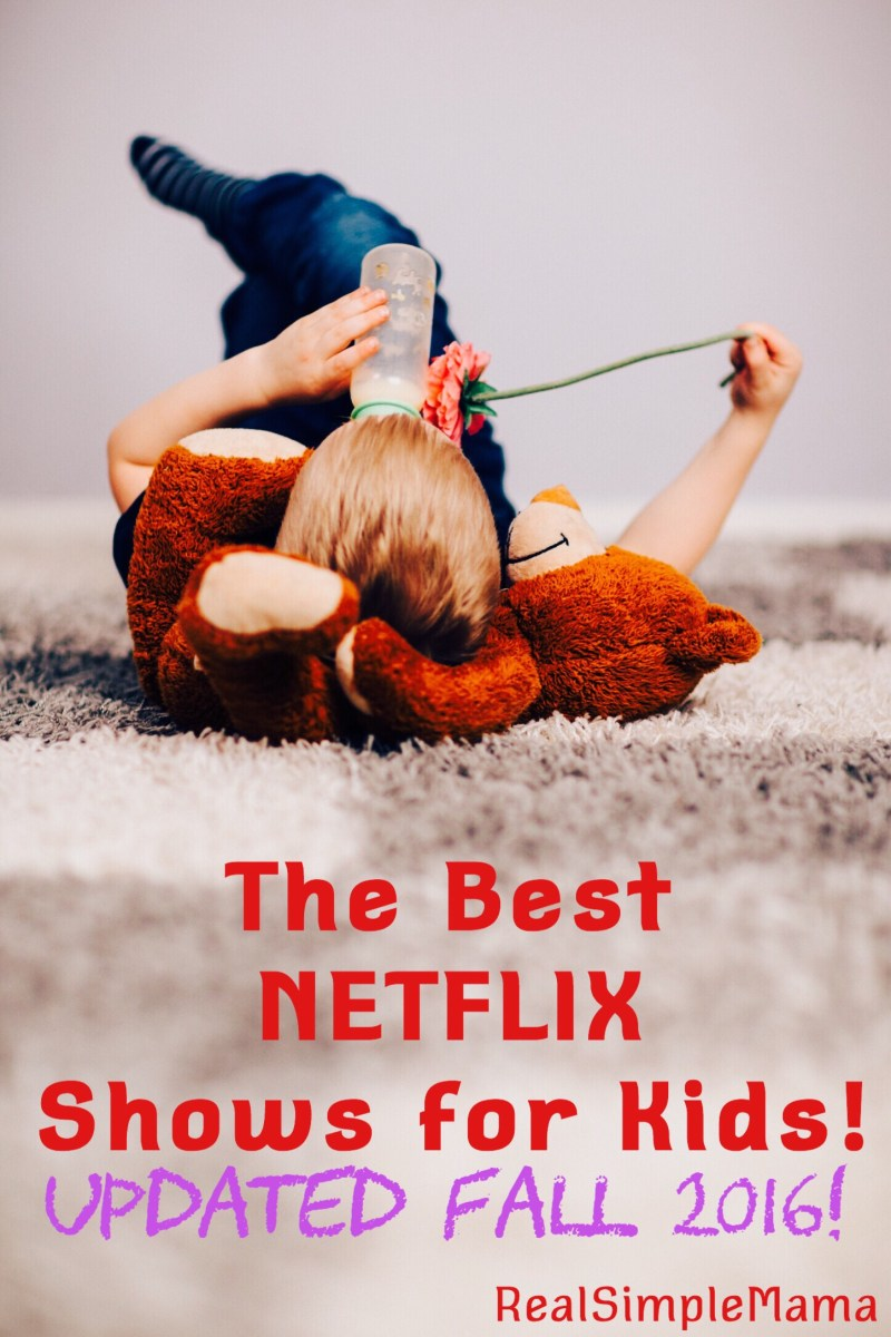 The Best Netflix Shows for Kids! - UPDATED Fall 2016!