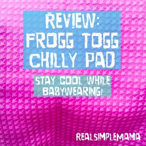 Review: Frogg Togg Chilly Pad - keep cool while babywearing! - RealSimpleMama