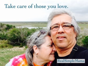 Take care of those you love - To My Mom on Her Birthday - Real Simple Mama