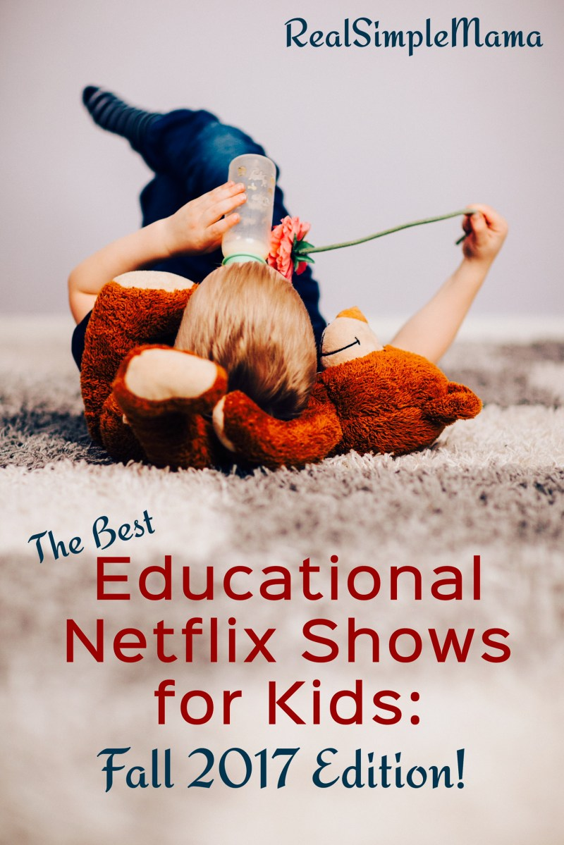 The Best Educational Netflix Shows for Kids: Fall 2017 Edition!