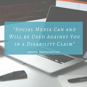 Social Media Can and Will be Used Against You in a Disability Claim-