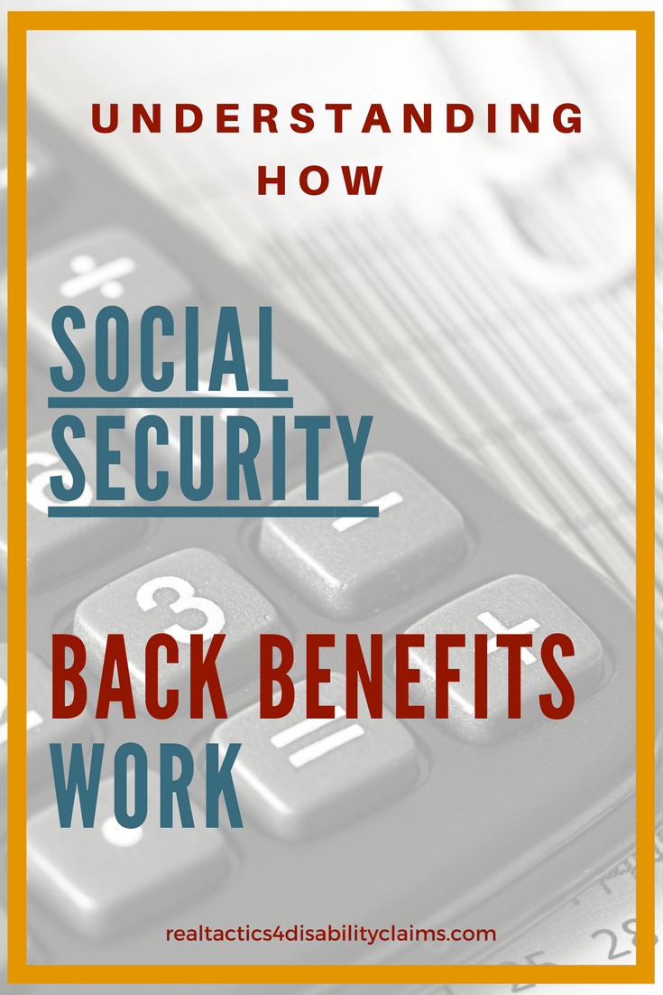Understanding How The Social Security Disability Back Benefit Works