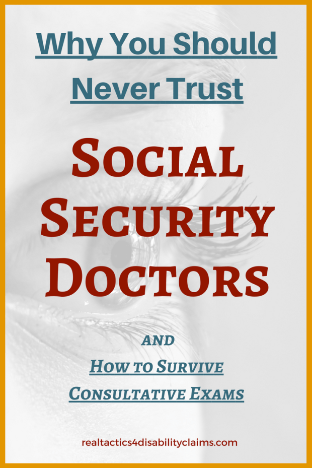 There are many reasons you should never trust Social Security Disability doctors. Learn the ins and outs of handling these medical exams the right way.