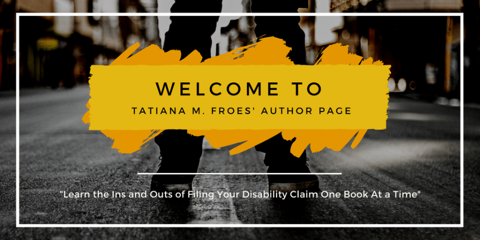 Welcome to my Author page Real Tactics for Filing Your Disability Claim