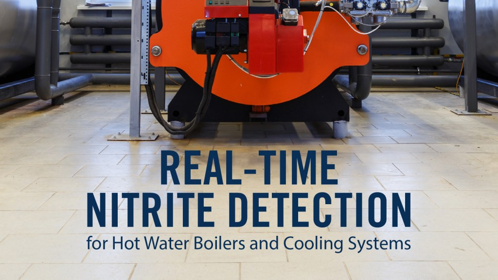 REAL-TIME NITRITE DETECTION FOR HOT WATER BOILERS AND COOLING SYSTEMS