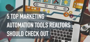 5 Top Marketing Automation Tools Realtors Should Check Out