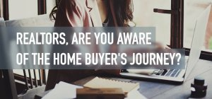 Realtors, are you aware of the Home Buyer's Journey?