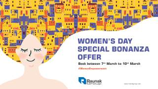 Raunak Group Offers Special Bonanza For Women On Women's Day!