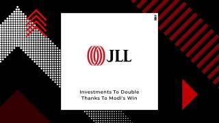 JLL Predicts Realty Investments Worth 10 Billion As NDA Returns