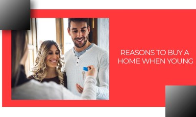 Top Reasons To Buy A Home At A Young Age